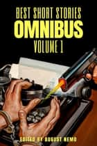 Best Short Stories Omnibus - Volume 1 ebook by H. P. Lovecraft, Edgar Allan Poe, Arthur Conan Doyle,...
