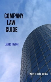 Company Law Guide ebook by James Irving