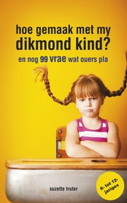 Hoe gemaak met my dikmond kind? ebook by Suzette Truter