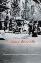 Miniature Metropolis ebook by Andreas Huyssen