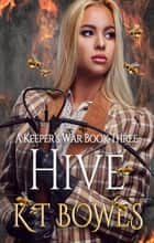 Hive ebook by K T Bowes