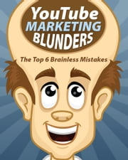 YouTube Marketing Blunders ebook by Anonymous