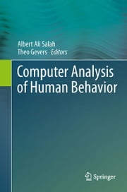 Computer Analysis of Human Behavior ebook by Albert Ali Salah,Theo Gevers