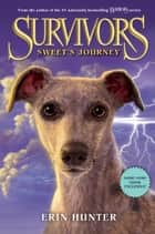 Survivors: Sweet's Journey ebook by Erin Hunter