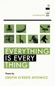 Everything is Everything ebook by Cristin O'Keefe Aptowicz
