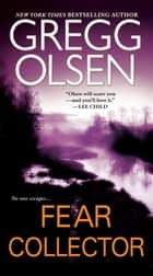 Fear Collector ebooks by Gregg Olsen