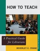 How to Teach ebook by Beverley E. Crane