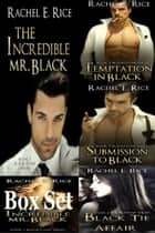 The Incredible Mr. Black Box Set - Blackstone ebook by Rachel E Rice