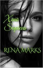 Xeno Sapiens - Genetically Altered Humans, #1 ebook by Rena Marks