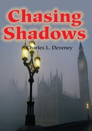 Chasing Shadows ebook by Charles Deveney