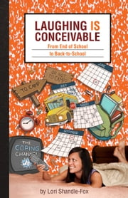"Laughing IS Conceivable: From ""End of School"" to ""Back-to-School"" ebook by Lori Shandle-Fox"