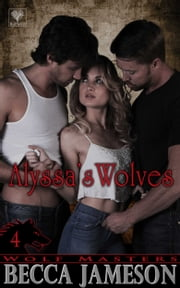 Alyssa's Wolves ebook by Becca Jameson