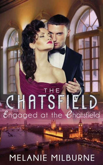 Engaged at The Chatsfield (Mills & Boon Short Stories) 電子書 by Melanie Milburne