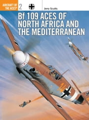 Bf 109 Aces of North Africa and the Mediterranean ebook by Chris Davey,Jerry Scutts