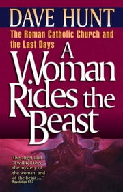 A Woman Rides the Beast ebook by Dave Hunt