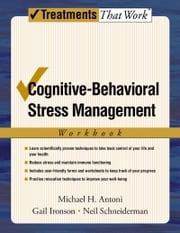 Cognitive-Behavioral Stress Management ebook by Michael H. Antoni,Gail Ironson,Neil Schneiderman