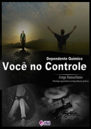 Dependente Químico: Você No Controle ebook by Kobo.Web.Store.Products.Fields.ContributorFieldViewModel