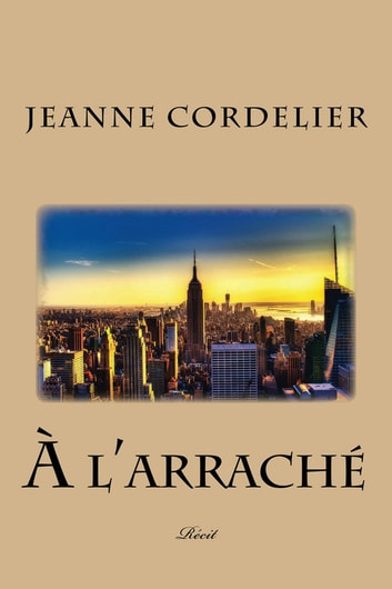 A l'arraché ebook by Jeanne Cordelier