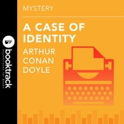 Sherlock Holmes A Case of Identity - Booktrack Edition audiobook by