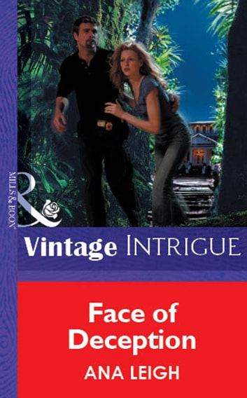 Face Of Deception (Mills & Boon Vintage Intrigue) eBook by Ana Leigh