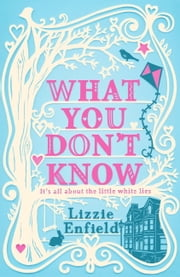 What You Don't Know ebook by Lizzie Enfield