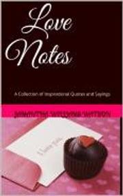 Love Notes - A Collection of Inspirational Quotes and Sayings ebook by Jamantha Watson
