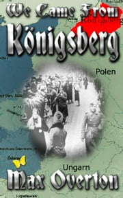 We Came from Konigsberg ebook by Max Overton