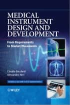 Medical Instrument Design and Development ebook by Claudio Becchetti,Alessandro Neri
