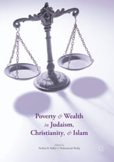 Poverty and Wealth in Judaism, Christianity, and Islam ebook by