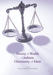 Poverty and Wealth in Judaism, Christianity, and Islam ebook by Nathan R. Kollar,Muhammad Shafiq