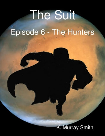 The Suit - Episode 6 ebook by K. Murray Smith