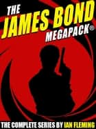 The James Bond MEGAPACK® - 21 Classic Novels and Stories ebook by Ian Fleming