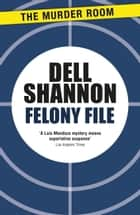 Felony File ebook by Dell Shannon
