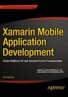 Xamarin Mobile Application Development ebook by Dan Hermes