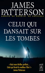 Celui qui dansait sur les tombes eBook by James Patterson