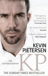 KP: The Autobiography ebook by Kevin Pietersen