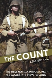 The Count - The first novella introducing His Majesty's New World ebook by Kenneth Tam