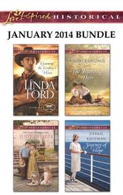 Love Inspired Historical January 2014 Bundle - Claiming the Cowboy's Heart\Lone Wolf's Lady\The Wyoming Heir\Journey of Hope ebook by Linda Ford, Judy Duarte, Naomi Rawlings,...