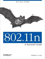 802.11n: A Survival Guide ebook by Matthew S. Gast