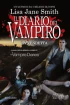 Il diario del vampiro. La vendetta ebook by Lisa Jane Smith
