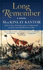 Long Remember ebook by MacKinlay Kantor,Jeff Shaara