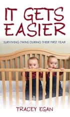 It Gets Easier ebook by Tracey Egan