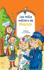 Les mille métiers de Martin ebook by Jean-Philippe Chabot, Pakita