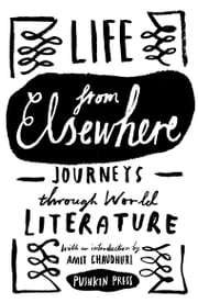 Life from Elsewhere - Journeys Through World Literature ebook by Various,Amit Chaudhuri