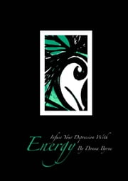Infuse your Depression with Energy - Start the healing process with channelled drawings from spirit ebook by Donna Byrne