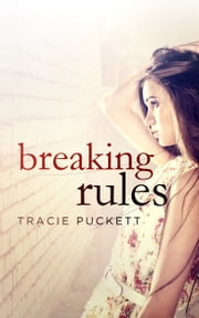 Breaking Rules ebook by Tracie Puckett