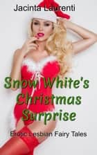 Snow White's Christmas Surprise ebook by
