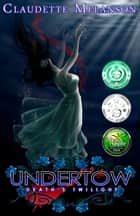 Undertow: Death's Twilight ebook by Claudette Melanson