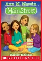 Main Street #10: Staying Together ebook by Ann M. Martin