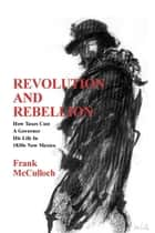 Revolution and Rebellion ebook by Frank McCulloch